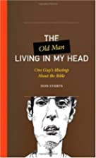 The Old Man Living in My Head: One…