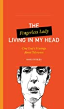 The Fingerless Lady Living in My Head: One…