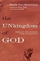 The Unkingdom of God: Embracing the…