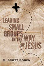 Leading Small Groups in the Way of Jesus by…