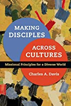 Making Disciples Across Cultures: Missional…