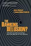 McGrath, Alister: The Dawkins Delusion?: Atheist Fundamentalism and the Denial of the Divine (Veritas Books)