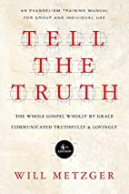 Tell the Truth: The Whole Gospel Wholly by…