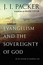 Evangelism and the Sovereignty of God by J.…