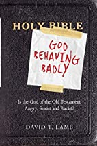 God Behaving Badly: Is the God of the Old…