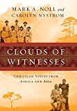 Noll, Mark A.: Clouds of Witnesses: Christian Voices from Africa and Asia