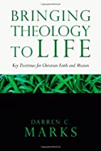 Bringing Theology to Life: Key Doctrines for…
