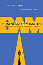Business as Mission: A Comprehensive Guide…