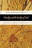 Davis, John Jefferson: Worship and the Reality of God: An Evangelical Theology of Real Presence