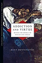 Addiction and Virtue: Beyond the Models of…