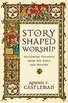 Story-Shaped Worship: Following Patterns…