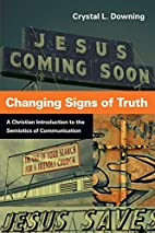 Changing Signs of Truth: A Christian…