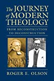 Olson, Roger E.: The Journey of Modern Theology: From Reconstruction to Deconstruction