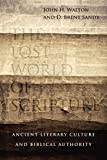 Walton, John H.: The Lost World of Scripture: Ancient Literary Culture and Biblical Authority