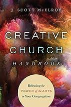 Creative Church Handbook: Releasing the…