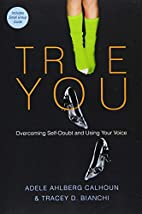 True You: Overcoming Self-Doubt and Using…