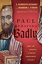 Paul Behaving Badly: Was the Apostle a…