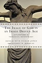 The Image of God in an Image Driven Age:…