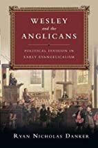 Wesley and the Anglicans: Political Division…