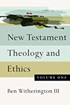 New Testament Theology and Ethics by Ben…