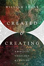 Created and Creating: A Biblical Theology of…