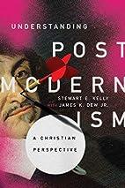 Understanding postmodernism : a Christian…