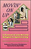 Perkins, John M.: Movin' On Up: A Woman's Guide Beyond Religion To Spirit Living