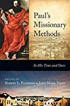 Paul's Missionary Methods: In His Time…