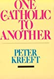 Kreeft, Peter: One Catholic to Another