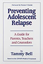 Preventing Adolescent Relapse: A Guide for…