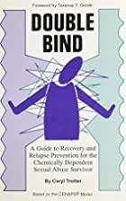 Double Bind: A Guide to Recovery and Relapse…