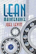 Lean Maintenance by Joel Levitt