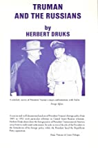 Truman and the Russians by Herbert Druks