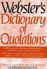 [???]: Webster's Dictionary of Quotations