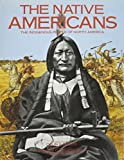 Collins, Richard: The Native Americans: The Indigenous People of N Orth America