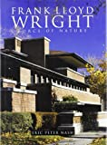 Nash, Eric Peter: Frank Lloyd Wright: Force of Nature (American Art)