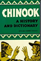 Chinook: A History and Dictionary by Edward…