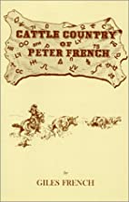 Cattle Country of Peter French by Giles…