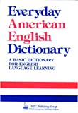 Spears, Richard A.: Everyday American English Dictionary