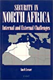 Lesser, Ian O.: Security In North Africa: Internal And External Challenges