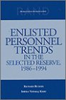 Rand Corporation: Enlisted Personnel Trends in the Selected Reserve, 1986-1994