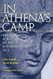 Arquilla, John: In Athena&#39;s Camp: Preparing for Conflict in the Information Age