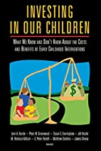 Investing in Our Children: What We Know and…