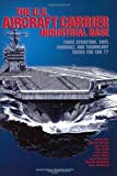 United States Navy: The U.S. Aircraft Carrier Industrial Base: Force Structure, Cost, Schedule, and Technology Issues for Cvn 77