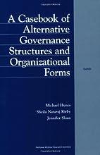 A Casebook Of Alternative Governance…