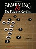 Arquilla, John: Swarming and the Future of Conflict