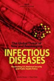 Chalk, Peter: The Global Threat of New and Re-Emerging Infectious Disease: Reconciling U.S. National Security and Public Health Policy