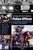 Barnes-Proby, Dionne: Training the 21st Century Police Officer: Redefining Police Professionalism for the Los Angeles Police Department