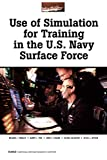 Galegher, Jolene: Use of Simulation for Training in the U.S. Navy Surface Force