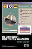 Schank, John F.: Shipbuilding and Force Structure Analysis Tool: A User's Guide